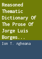Reasoned thematic dictionary of the prose of Jorge Luis Borges