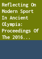 Reflecting on Modern Sport in Ancient Olympia: Proceedings of the 2016 Meeting of the International Association for the Philosophy of Sport at the International Olympic Academy