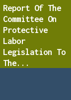 Report of the Committee on Protective Labor Legislation to the President's Commission on the Status of Women