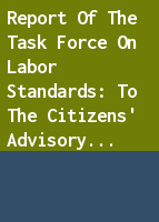 Report of the Task Force on Labor Standards: to the Citizens' Advisory Council on the Status of Women, April, 1968