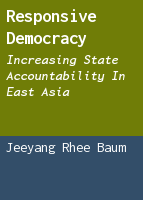 Responsive Democracy: Increasing State Accountability in East Asia