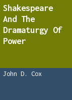 Shakespeare and the dramaturgy of power