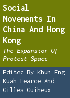 Social movements in China and Hong Kong: the expansion of protest space