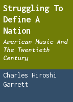Struggling to define a nation: American music and the twentieth century