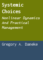 Systemic Choices: Nonlinear Dynamics and Practical Management