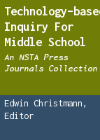 Technology-based inquiry for middle school: an NSTA press journals collection