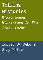 Telling histories: Black women historians in the ivory tower