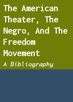 The American theater, the Negro, and the freedom movement; a bibliography.