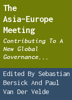The Asia-Europe Meeting: contributing to a new global governance architecture : the eighth ASEM Summit in Brussels (2010)