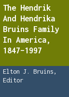 The Hendrik and Hendrika Bruins family in America, 1847-1997