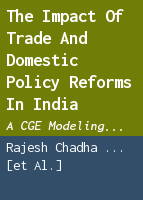 The Impact of Trade and Domestic Policy Reforms in India: A CGE Modeling Approach