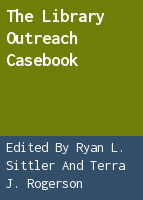 The Library Outreach Casebook