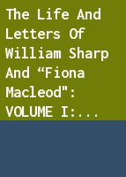"""The Life and Letters of William Sharp and """"Fiona Macleod"""