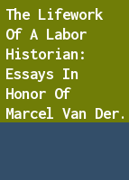 The Lifework of a Labor Historian: Essays in Honor of Marcel van der Linden