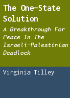 The One-State Solution: A Breakthrough for Peace in the Israeli-Palestinian Deadlock