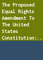 The Proposed equal rights amendment to the United States Constitution: a memorandum
