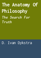 The anatomy of philosophy: the search for truth