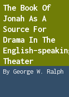 The book of Jonah as a source for drama in the English-speaking theater
