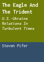The eagle and the trident: U.S.-Ukraine relations in turbulent times