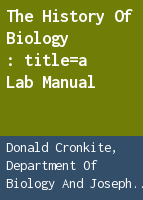 The history of biology: a lab manual