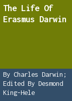 The life of Erasmus Darwin