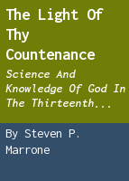 The light of Thy countenance: science and knowledge of God in the thirteenth century