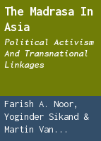 The madrasa in Asia: political activism and transnational linkages