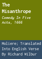 The misanthrope: comedy in five acts, 1666