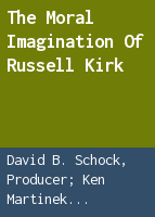 The moral imagination of Russell Kirk