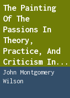 The painting of the passions in theory, practice, and criticism in later eighteenth century France