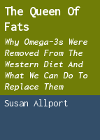 The queen of fats: why omega-3s were removed from the Western diet and what we can do to replace them