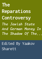 The reparations controversy: the Jewish state and German money in the shadow of the Holocaust, 1951-1952