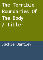 The terrible boundaries of the body