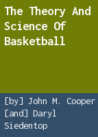 The theory and science of basketball