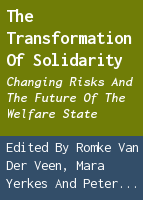 The transformation of solidarity: changing risks and the future of the welfare state