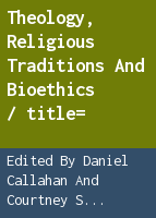 Theology, religious traditions and bioethics
