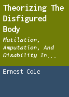 Theorizing the disfigured body: mutilation, amputation, and disability in post-conflict Sierra Leone