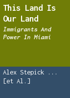 This land is our land: immigrants and power in Miami