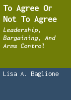 To Agree or Not to Agree: Leadership, Bargaining, and Arms Control