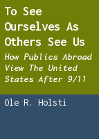 To See Ourselves as Others See Us: How Publics Abroad View the United States after 9/11