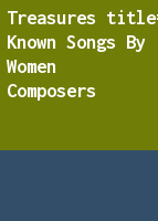 Treasures: Little known songs by women composers.