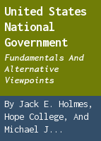 United States national government: fundamentals and alternative viewpoints