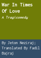 War in times of love: a tragicomedy