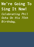 We're going to sing it now!: Celebrating Phil Ochs on his 75th birthday.