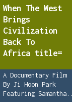 When the West brings civilization back to Africa