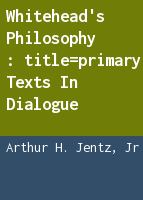 Whitehead's philosophy: primary texts in dialogue