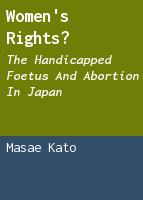 Women's rights?: the handicapped foetus and abortion in Japan