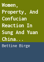 Women, property, and Confucian reaction in Sung and Yüan China (960-1368)