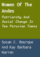 Women of the Andes: Patriarchy and Social Change in Two Peruvian Towns